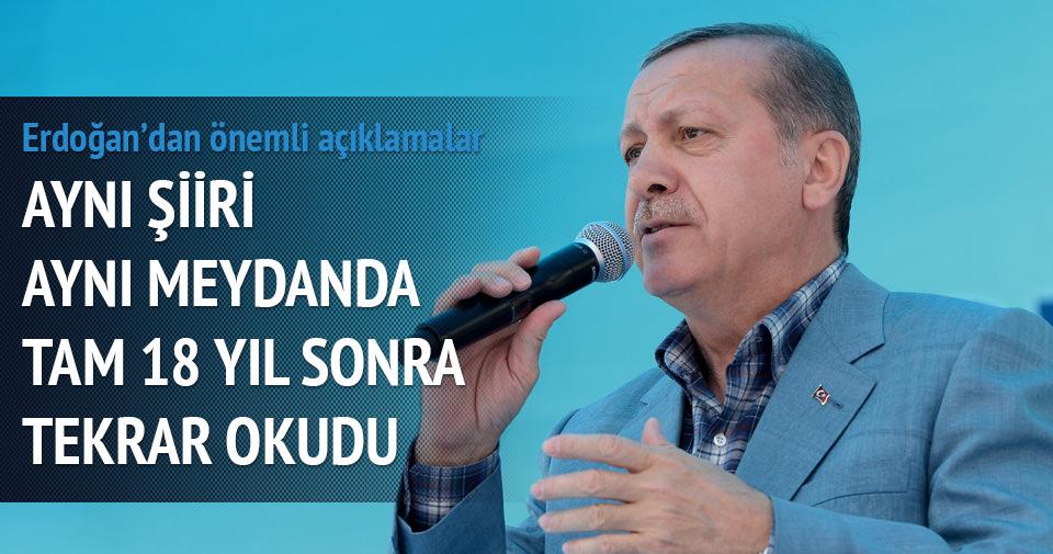 Erdoğan 18 yıl sonra o şiiri tekrar okudu
