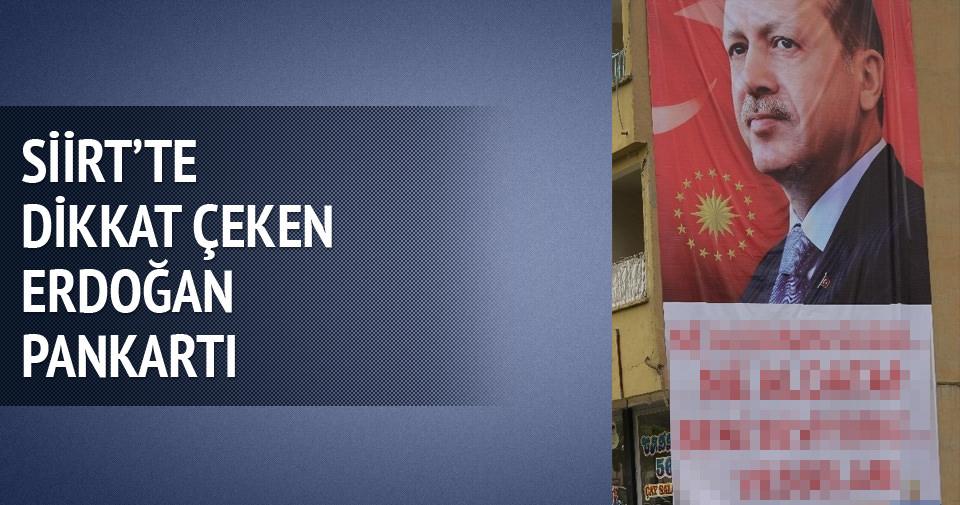 Siirt'te dikkat çeken Erdoğan pankartı