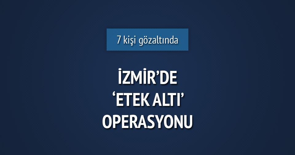 İzmir'de paralele etek altı operasyonu