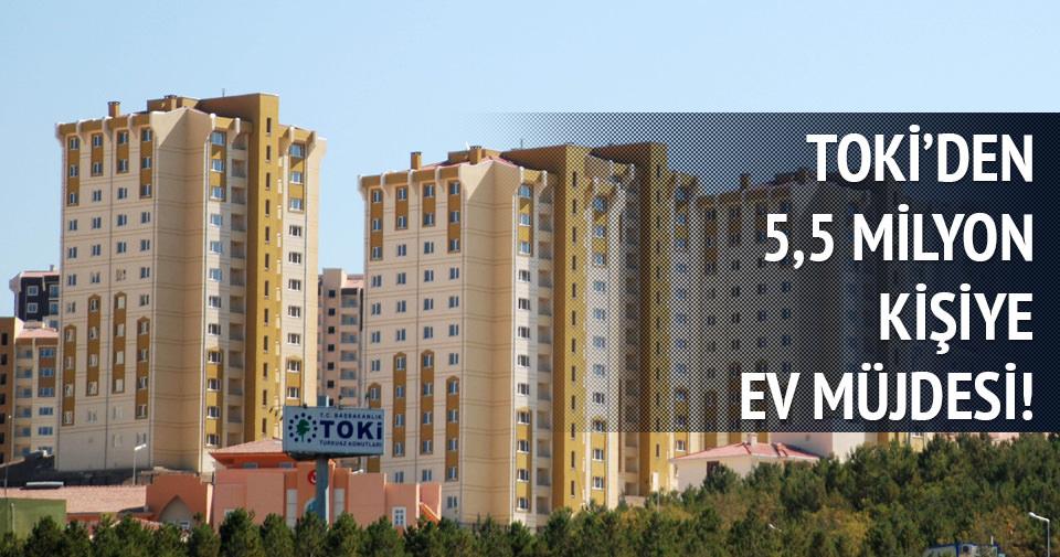 TOKİ'den 5,5 milyon kişiye ev müjdesi!