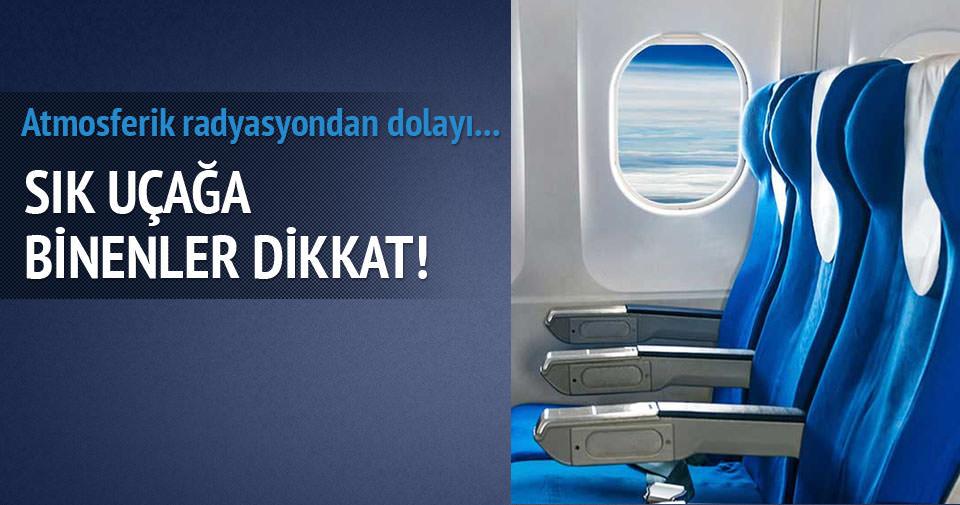 Sık uçak yolculuğu yapanlar dikkat!