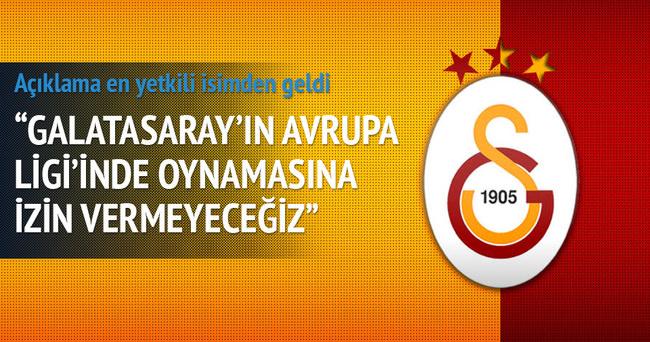 'Galatasaray Avrupa Ligi'nde oynayamaz'