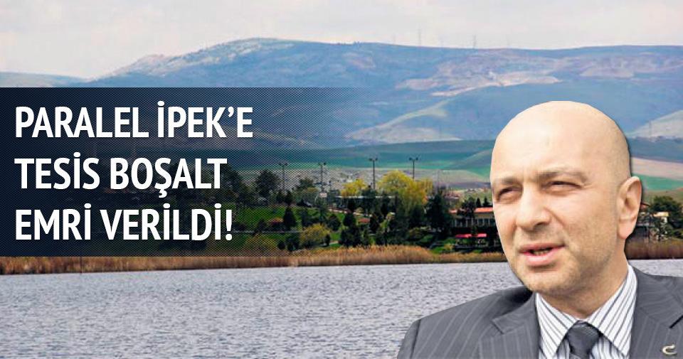 Paralel İpek'e 'tesisi boşalt' emri