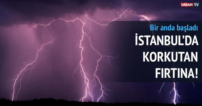 İstanbul'da korkunç fırtına!