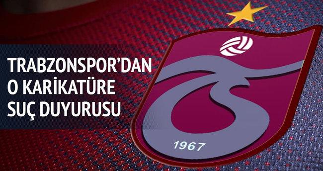 Trabzonspor'dan o karikatüre suç duyurusu