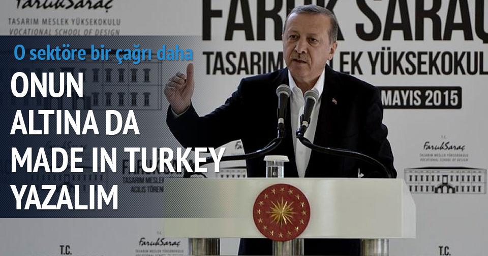 Erdoğan: Otomobilin altına da Made in Turkey yazalım