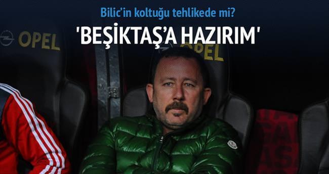 Beşiktaş'a hazırım!