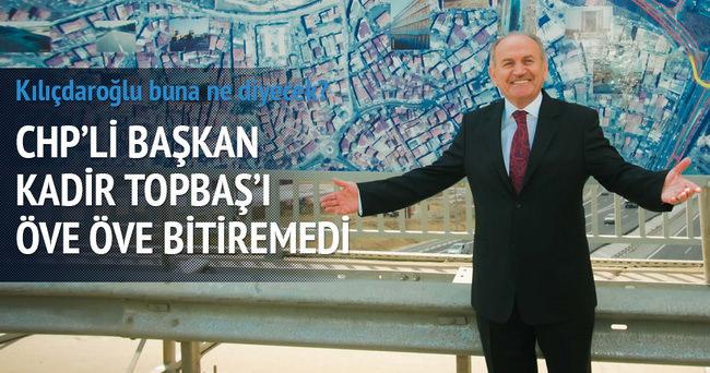 CHP'li başkan Topbaş'ı öve öve bitiremedi