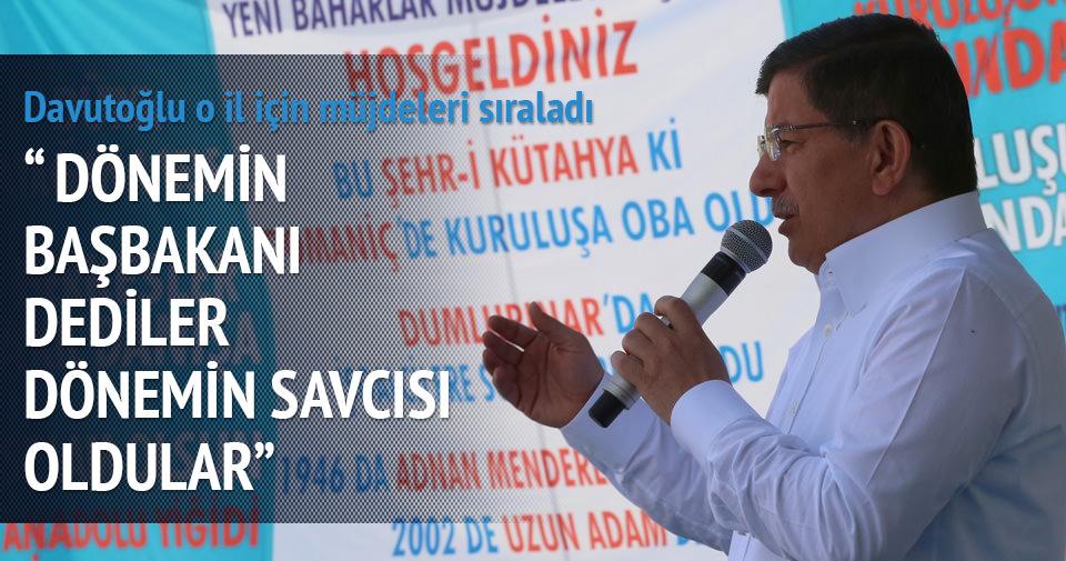 Davutoğlu: Dönemin Başbakanı dediler dönemin savcısı oldular