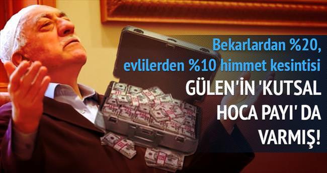 Himmetin yüzde 10-15'i Gülen'in 'kutsal hoca payı'