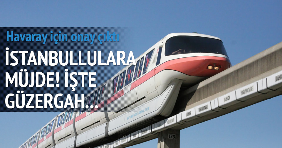 'Havaray' projesine İstanbul'da onay çıktı