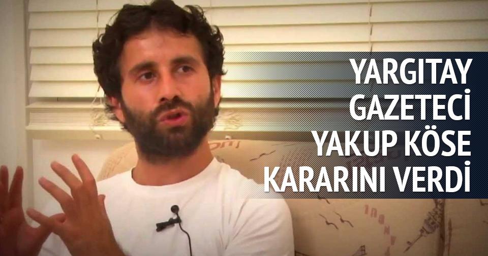 Yakup Köse'nin başvurusu reddedildi