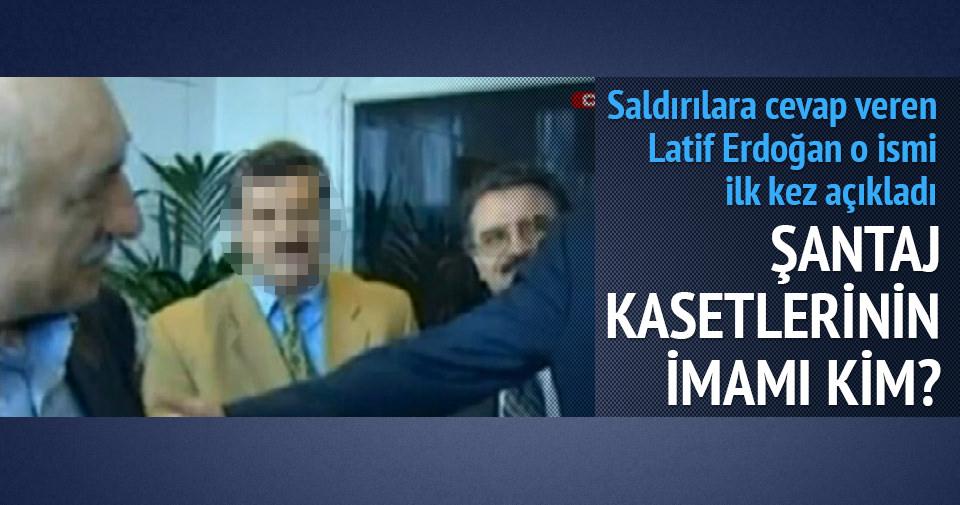 Saldırılara cevap veren Latif Erdoğan´o ismi ilk kez açıkladı