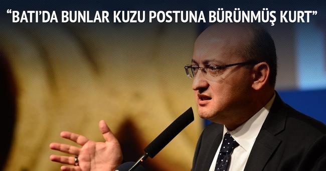 Akdoğan: Batı'da bunlar kuzu postuna bürünmüş kurt