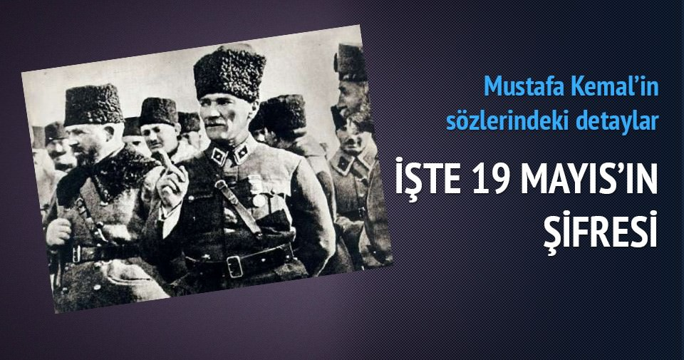 Atatürk'ün 19 Mayıs 1919 sırrı