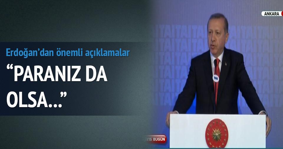 Erdoğan: Paranız da olsa istediğiniz silahları alamıyorsunuz