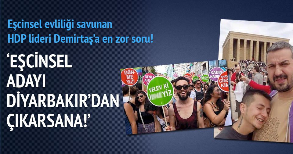 Eşcinsel evliliği savunan HDP lideri Demirtaş'a en zor soru!