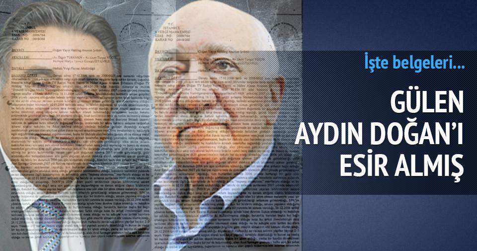 Fethullah Gülen, Aydın Doğan'ı esir almış