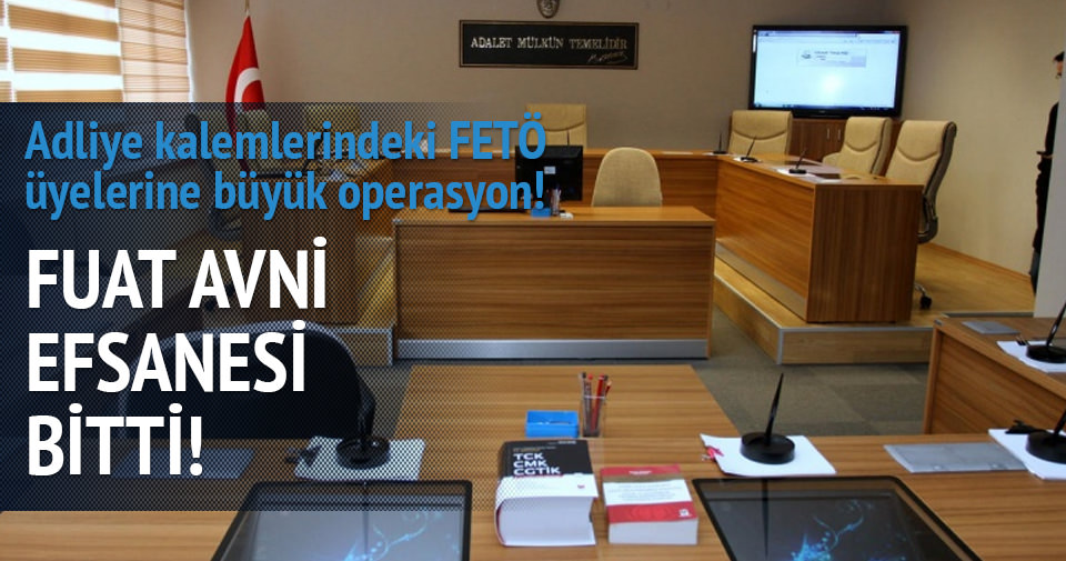 Adliye kalemlerindeki FETÖ üyelerine büyük operasyon!