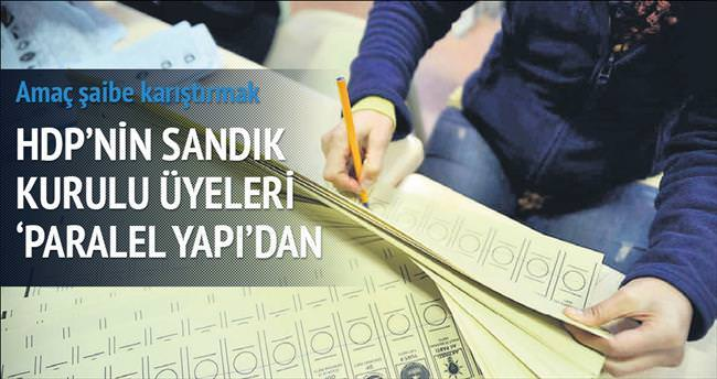 HDP'nin sandık kurulu üyeleri Paralel Yapı'dan