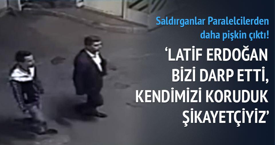Latif Erdoğan'a saldıranlar Paralelcilerden daha pişkin çıktı!