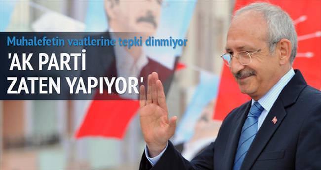 Muhalefetin vaatlerini AK Parti zaten yapıyor