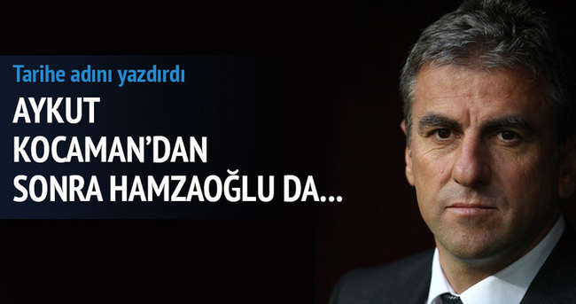 Hamza Hamzaoğlu tarihe geçti!