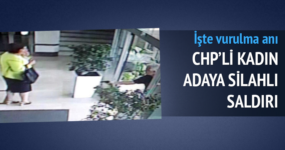 CHP'li aday Türkmen'in vurulma anı