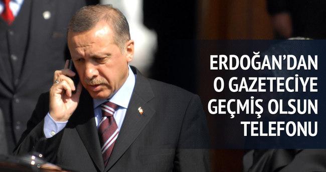 Erdoğan'dan o gazeteciye telefon