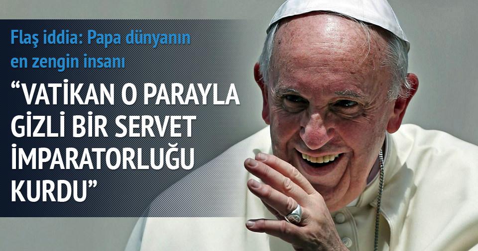 Papa dünyanın en zengin insanı - Dünya Haberleri