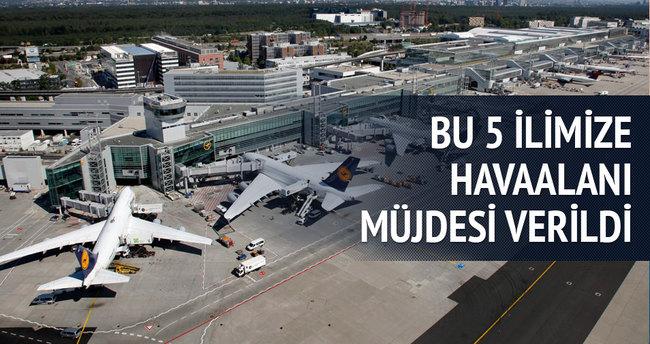 Beş yeni havalimanı geliyor