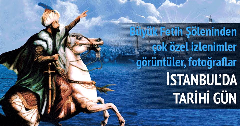 İstanbul'da dev fetih kutlaması