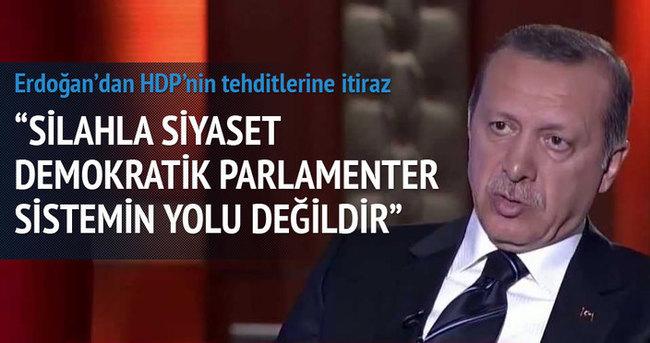 Erdoğan: Silahla siyaset demokratik parlamenter sistemin yolu değildir