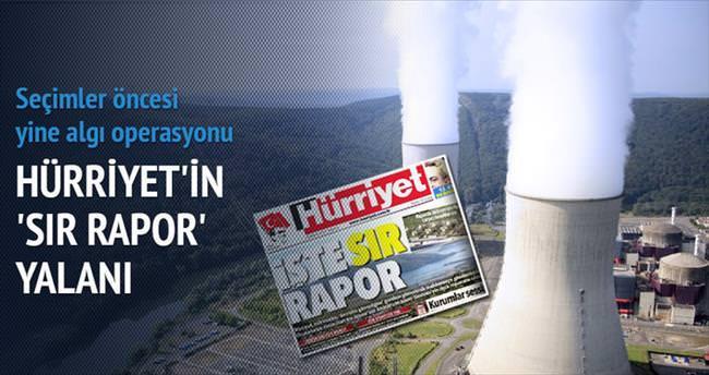 Hürriyet'ten 'sır rapor' yalanı