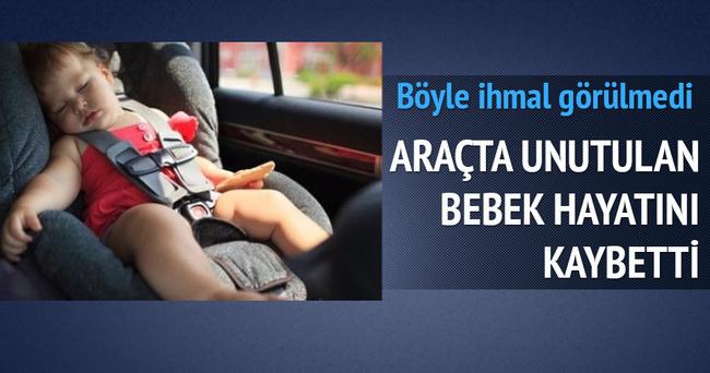 Araçta unutulan bebek hayatını kaybetti