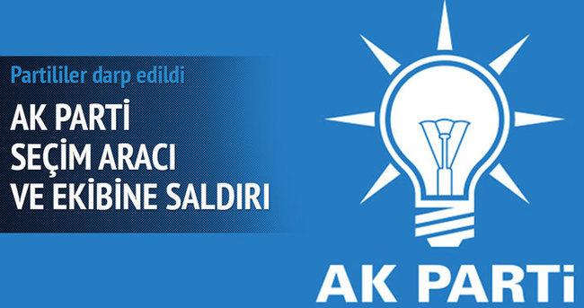 AK Parti milletvekili adayının seçim aracı ve ekibine saldırı