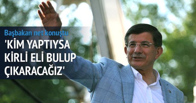 Başbakan Davutoğlu: Kim yaptıysa kirli eli bulup çıkaracağız