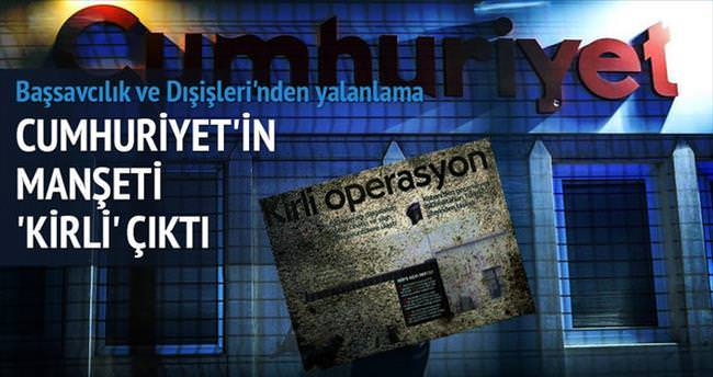 Cumhuriyet'in 'kirli' haberine yalanlama
