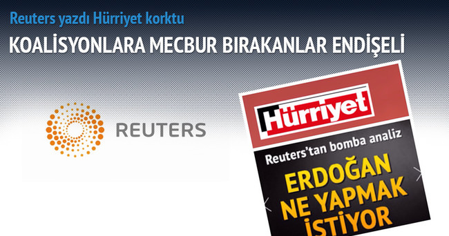 Reuters'in erken seçim analizi Hürriyet'i korkuttu