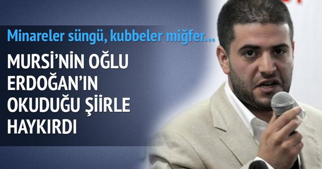Mursi'nin oğlu Erdoğan'ın okuduğu şiirle haykırdı