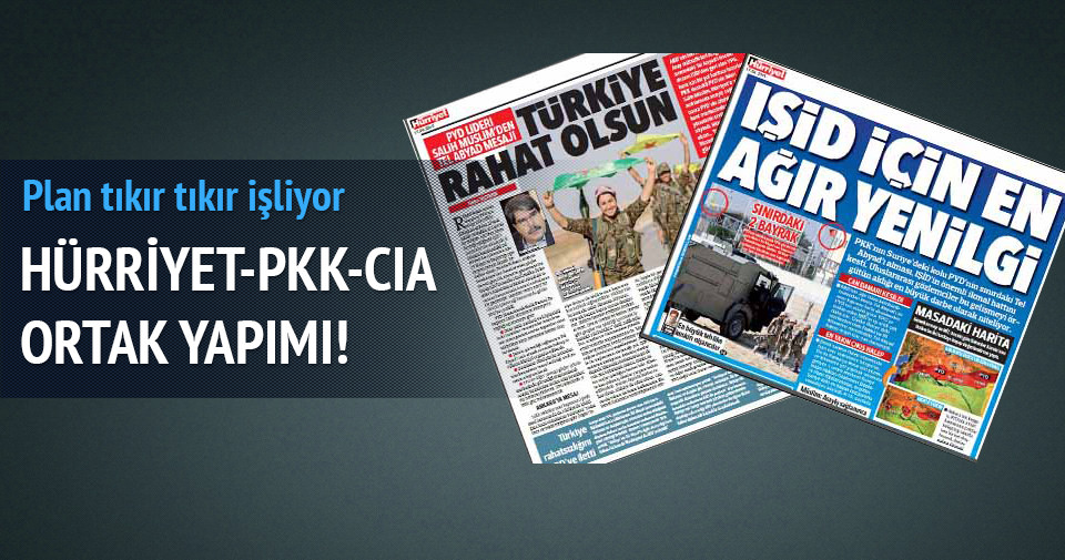 Hürriyet-PKK-CIA ortak yapımı