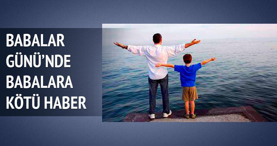 Babalar gününde babalara kötü haber