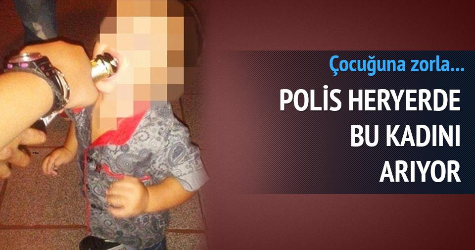 Oğluna zorla içki içiren kadını polis arıyor