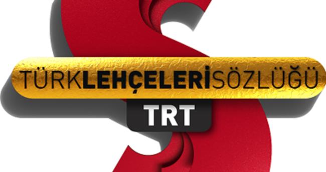 TRT Türk Lehçeleri Sözlüğü hizmetinizde…