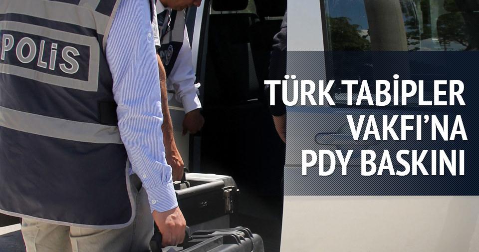 Türk Tabipler Vakfı'na FETÖ baskını