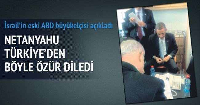 Netanyahu Türkiye'den böyle özür dilemiş