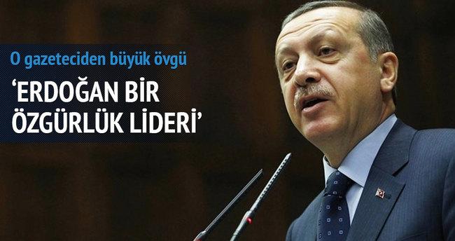 'Erdoğan bir özgürlük lideri'