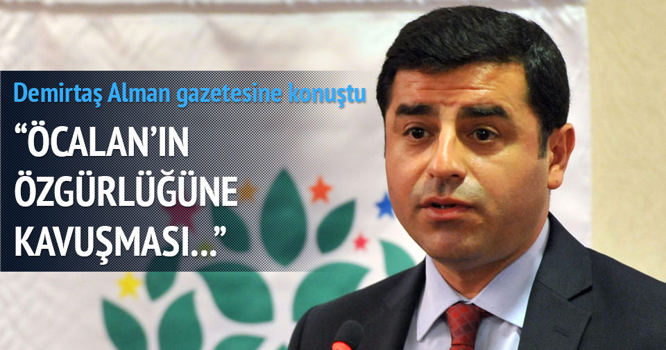 Demirtaş'ın amacı Öcalan'ı serbest bırakmak