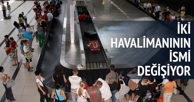 İki havalimanının ismi değişti!