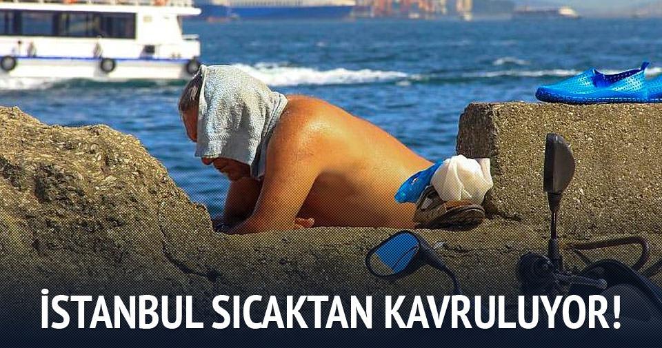 İstanbul bugün kavruluyor!